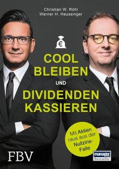 Cool bleiben und Dividenden kassieren - Röhl, Christian W.; Heussinger, Werner H.