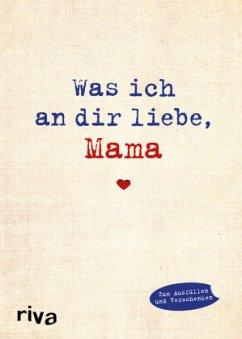 Was ich an dir liebe, Mama - Reinwarth, Alexandra