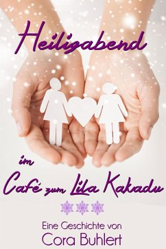 Heiligabend im Café zum Lila Kakadu (eBook, ePUB) - Buhlert, Cora