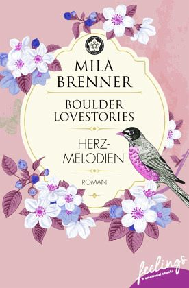 Boulder Lovestories - Herzmelodien - Brenner, Mila