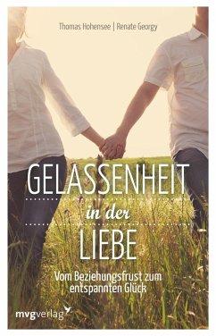 Gelassenheit in der Liebe - Hohensee, Thomas;Georgy, Renate