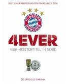 FC Bayern München: 4ever - Vier Meistertitel in Serie