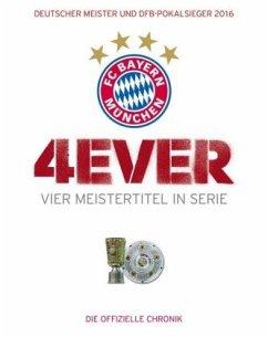 FC Bayern München: 4ever - Vier Meistertitel in Serie - Kühne-Hellmessen, Ulrich