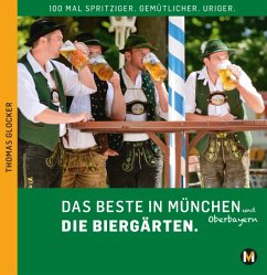 Das Beste in München und Oberbayern Die Biergärten, m. 1 Karte - Glocker, Thomas