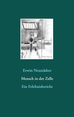 Mensch in der Zelle (eBook, ePUB) - Neustädter, Erwin