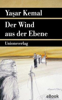 Der Wind aus der Ebene (eBook, ePUB) - Kemal, Yasar