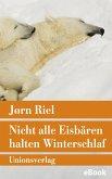 Nicht alle Eisbären halten Winterschlaf (eBook, ePUB)