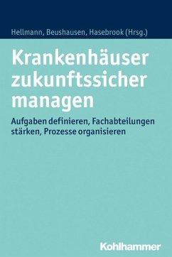 Krankenhäuser zukunftssicher managen (eBook, ePUB)