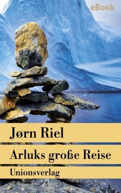 Arluks große Reise (eBook, ePUB) - Riel, Jørn
