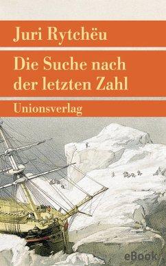 Die Suche nach der letzten Zahl (eBook, ePUB) - Rytchëu, Juri