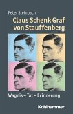 Claus Schenk Graf von Stauffenberg (eBook, ePUB)