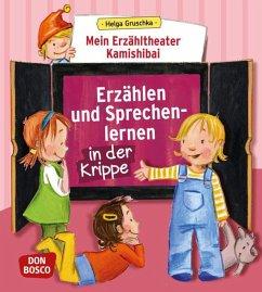 Mein Erzähltheater Kamishibai: Erzählen und Sprechenlernen in der Krippe - Gruschka, Helga