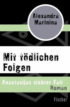 Mit tödlichen Folgen (eBook, ePUB) - Marinina, Alexandra