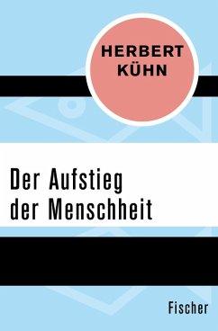 Der Aufstieg der Menschheit (eBook, ePUB) - Kühn, Herbert