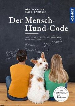 Der Mensch-Hund-Code (eBook, ePUB) - Radinger, Elli H.; Bloch, Günther