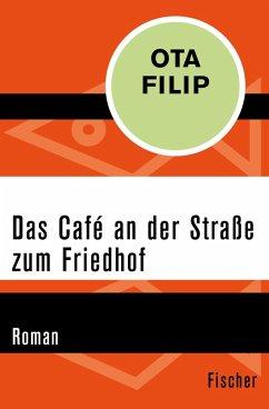 Das Café an der Straße zum Friedhof (eBook, ePUB) - Filip, Ota