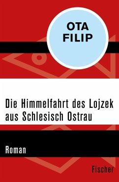 Die Himmelfahrt des Lojzek aus Schlesisch Ostrau (eBook, ePUB) - Filip, Ota