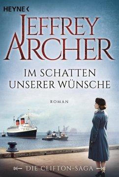Im Schatten unserer Wünsche / Clifton-Saga Bd.4 - Archer, Jeffrey