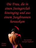 Die Frau, die in einen Swingerclub hineinging und aus einem Jungbrunnen herauskam (eBook, ePUB)