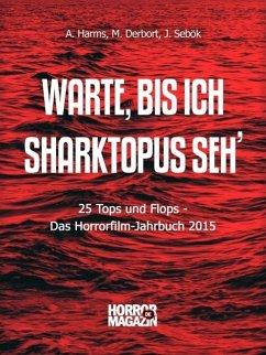 Warte, bis ich Sharktopus seh' (eBook, ePUB)