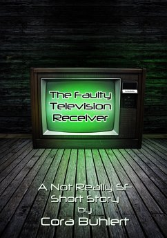 The Faulty Television Receiver (Alfred and Bertha's Marvellous Twenty-First Century Life, #2) (eBook, ePUB) - Cora Buhlert