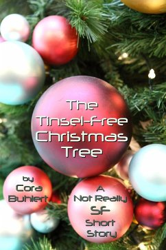 The Tinsel-Free Christmas Tree (Alfred and Bertha's Marvellous Twenty-First Century Life, #3) (eBook, ePUB) - Cora Buhlert