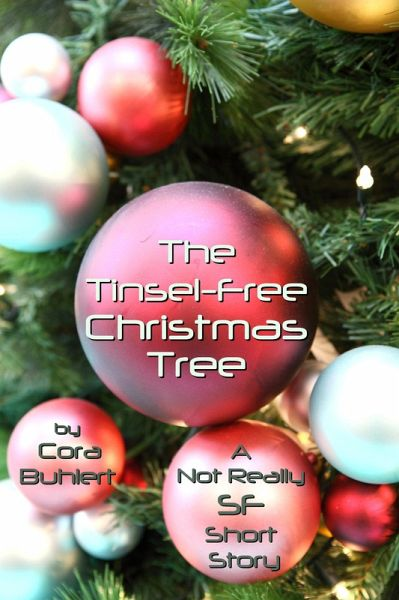 The Tinsel-Free Christmas Tree (Alfred and Bertha's Marvellous Twenty-First Century Life, #3) (eBook, ePUB) - Cora Buhlert