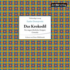 Das Krokodil (MP3-Download) - Dostojewski, Fjodor