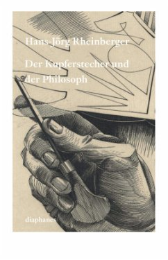 Der Kupferstecher und der Philosoph - Rheinberger, Hans-Jörg