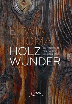 Holzwunder - Thoma, Erwin