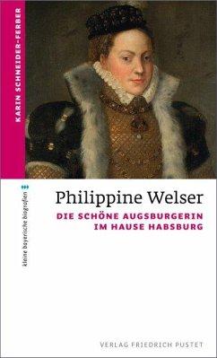 Philippine Welser - Schneider-Ferber, Karin