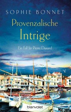 Provenzalische Intrige / Pierre Durand Bd.3 (eBook, ePUB) - Bonnet, Sophie