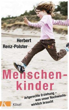 Menschenkinder (eBook, ePUB) - Renz-Polster, Herbert