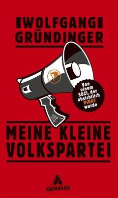 Meine kleine Volkspartei (Mängelexemplar) - Gründinger, Wolfgang