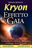Kryon. Effetto Gaia. Lo straordinario sistema di collaborazione tra il pianeta Terra e l'umanità