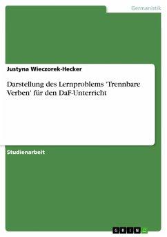 Darstellung des Lernproblems 'Trennbare Verben' für den DaF-Unterricht (eBook, ePUB)