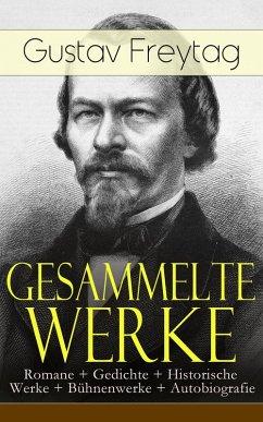 Gesammelte Werke: Romane + Gedichte + Historisc...