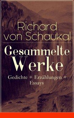 9788026847977 - Richard von Schaukal: Gesammelte Werke: Gedichte + Erzählungen + Essays (Über 120 Titel in einem Buch - Vollständige Ausgaben) (eBook, ePUB) - Kniha