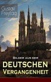 Bilder aus der deutschen Vergangenheit (eBook, ePUB)
