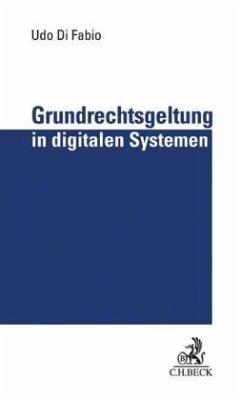 Grundrechtsgeltung in digitalen Systemen - Fabio, Udo Di