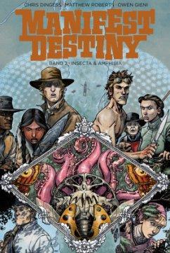 Manifest Destiny 02: Insecta und Amphibia - Dingess, Chris