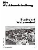 Die Werkbundsiedlung Stuttgart Weissenhof