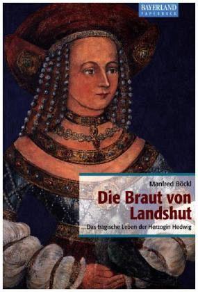 Die Braut von Landshut - Böckl, Manfred