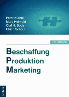 Beschaffung, Produktion, Marketing - Kürble, Peter; Helmold, Marc; Bode, Olaf H.