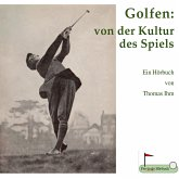 Golfen: von der Kultur des Spiels (MP3-Download)