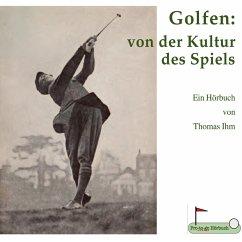 Golfen: von der Kultur des Spiels (MP3-Download) - Ihm, Thomas