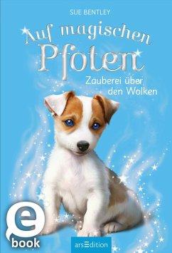 Zauberei über den Wolken / Auf magischen Pfoten Bd.3 (eBook, ePUB) - Bentley, Sue