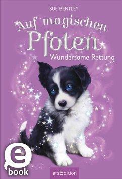 Wundersame Rettung / Auf magischen Pfoten Bd.2 (eBook, ePUB) - Bentley, Sue