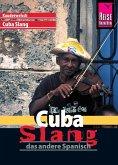 Reise Know-How Sprachführer Cuba Slang - das andere Spanisch: Kauderwelsch-Sprachführer Band 175 (eBook, PDF)