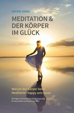 Meditation & Der Körper im Glück (eBook, ePUB) - Jonas, Katrin